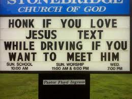 Church Sign - Honk If You Love Jesus, Text While Driving If You Want to Meet Him